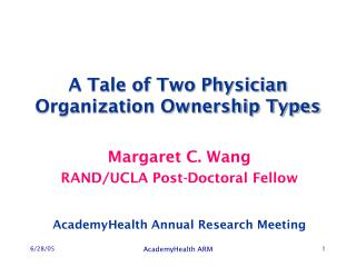 A Tale of Two Physician Organization Ownership Types