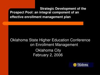 Oklahoma State Higher Education Conference        		on Enrollment Management