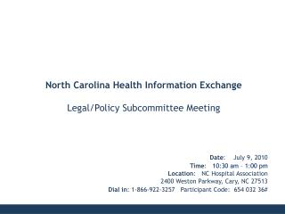 Date :    July 9, 2010 Time :    10:30 am – 1:00 pm Location :    NC Hospital Association
