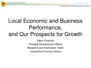Local Economic and Business Performance,  and Our Prospects for Growth