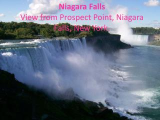 Niagara Falls View from Prospect Point, Niagara Falls, New York.