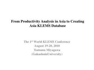 From Productivity Analysis in Asia to Creating Asia KLEMS Database