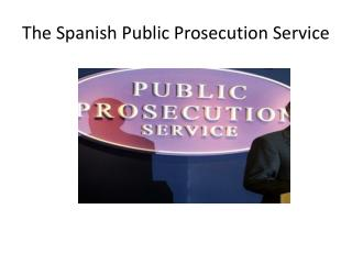 The Spanish Public Prosecution Service