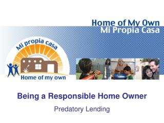 Being a Responsible Home Owner Predatory Lending