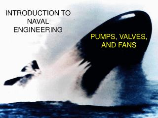 PUMPS, VALVES, AND FANS