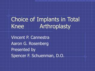 Choice of Implants in Total Knee 		Arthroplasty