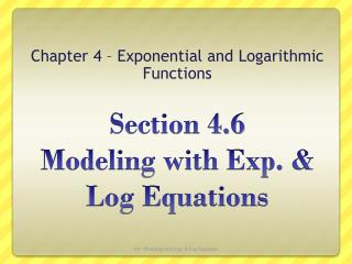 Section  4.6  Modeling with Exp. & Log Equations