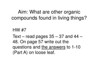 Aim: What are other organic compounds found in living things?