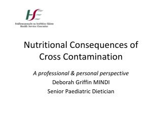 Nutritional Consequences of Cross Contamination
