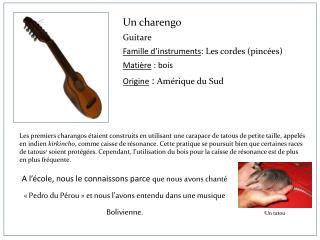 Un charengo Guitare Famille d'instruments :  Les cordes (pincées) Matière  : bois
