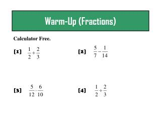 Warm-Up (Fractions)