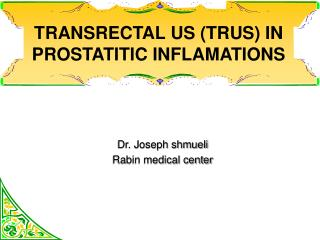 TRANSRECTAL US (TRUS) IN PROSTATITIC INFLAMATIONS