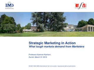 Strategic Marketing in Action What tough markets demand from Marketers
