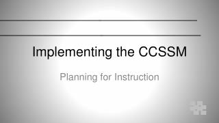 Implementing the CCSSM