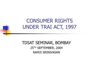 CONSUMER RIGHTS  UNDER TRAI ACT, 1997