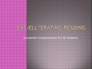 """ ExC-ELL""erating  Reading"