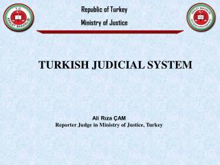 Ali Rıza ÇAM Reporter Judge  in  Ministry  of Justice, Turkey
