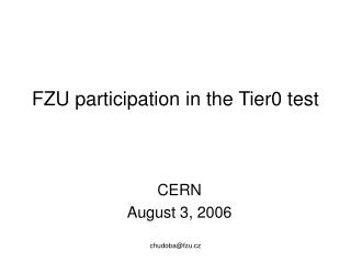 FZU participation in the Tier0 test