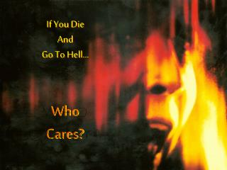 If You Die And Go To Hell�