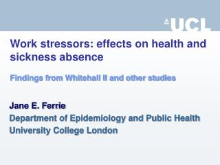 Work stressors: effects on health and sickness absence  Findings from Whitehall II and other studies