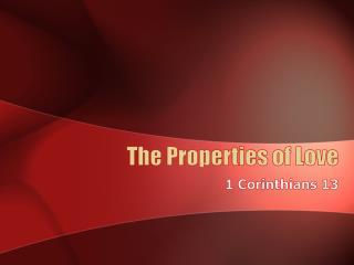 The Properties of Love