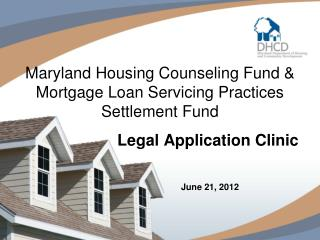 Maryland Housing Counseling Fund  &  Mortgage Loan Servicing Practices Settlement  Fund