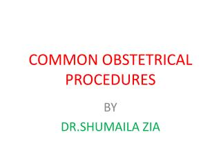 COMMON OBSTETRICAL PROCEDURES