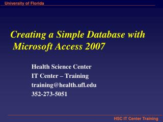Creating a Simple Database with  Microsoft Access 2007