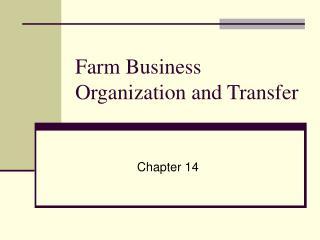Farm Business Organization and Transfer