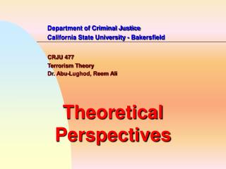 Department of Criminal Justice 		California State University - Bakersfield CRJU 477