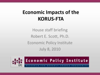 Economic Impacts of the  KORUS-FTA