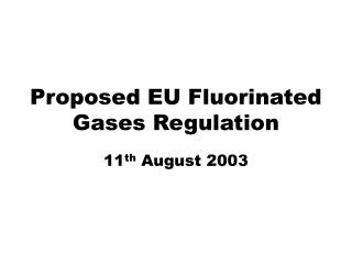 Proposed EU Fluorinated Gases Regulation