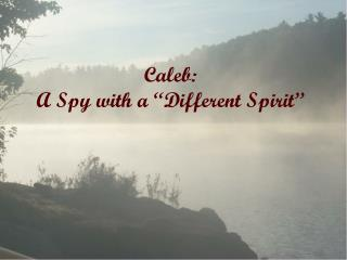 "Caleb:  A Spy with a ""Different Spirit"""