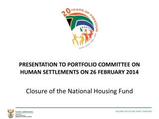 To: Portfolio Committee on Human Settlements