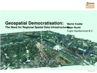 Geospatial Democratisation:  The Need for Regional Spatial Data Infrastructures