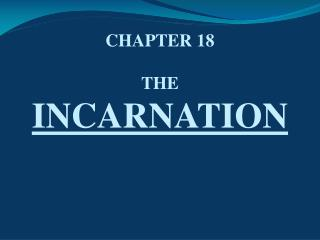 CHAPTER 18 THE INCARNATION