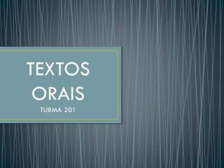 TEXTOS ORAIS TURMA 201
