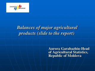 Balances of major agricultural products (slide to the report)