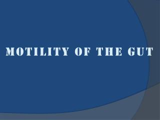 MOTILITY OF THE GUT