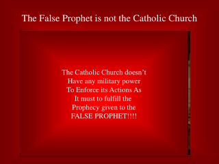 The False Prophet is not the Catholic Church