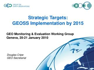Strategic Targets:  GEOSS Implementation by 2015