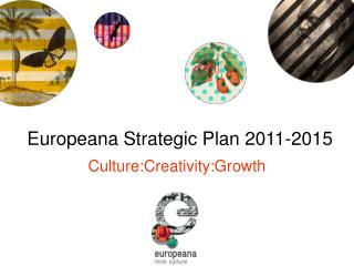 Europeana Strategic Plan 2011-2015