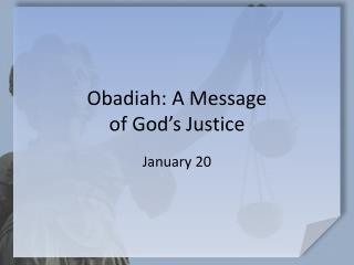 Obadiah: A Message  of God's Justice