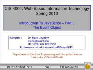 CIS 4004: Web Based Information Technology Spring 2013 Introduction To JavaScript – Part 5