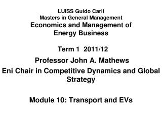 Professor John A. Mathews Eni Chair in Competitive Dynamics and Global Strategy