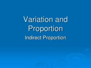 Variation and Proportion