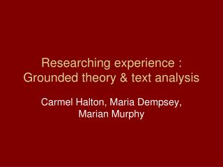 Researching experience : Grounded theory & text analysis