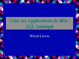 Créer les Applications de BDs : SQL Imbriqué
