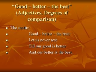 """Good – better – the best"" (Adjectives. Degrees of comparison)"