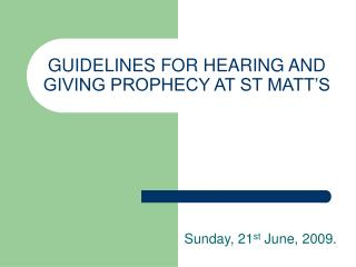 GUIDELINES FOR HEARING AND GIVING PROPHECY AT ST MATT�S